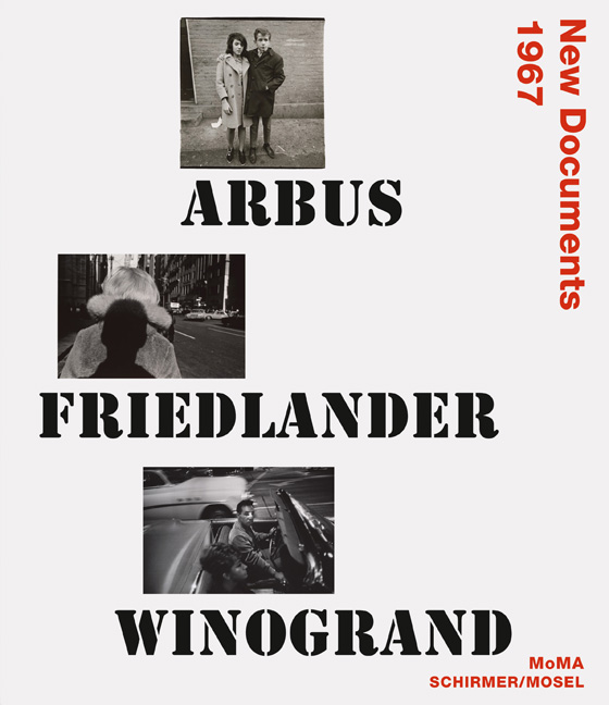 Arbus, Friedlander, Winogrand<BR>New Documents 1967