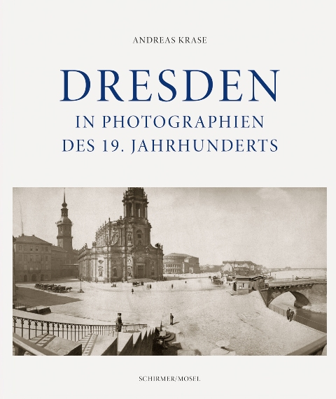 Dresden in Photographien des 19. Jhs.