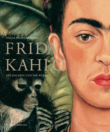 Frida Kahlo<BR>The Painter and Her Work